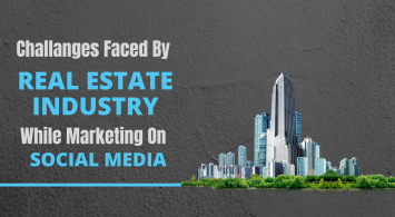 Social Media Marketing Challenges Faced By Real Estate Industry