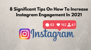 8 significant tips on how to increase  Instagram engagement in 2021